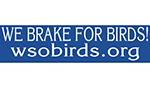 We Brake for Birds!Bumper Sticker